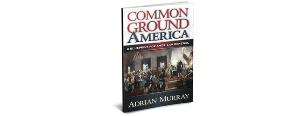 Common Ground America - A Blueprint for American Renewal