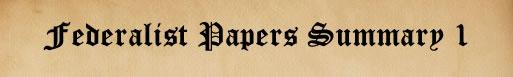 Federalist Paper 1 Summary